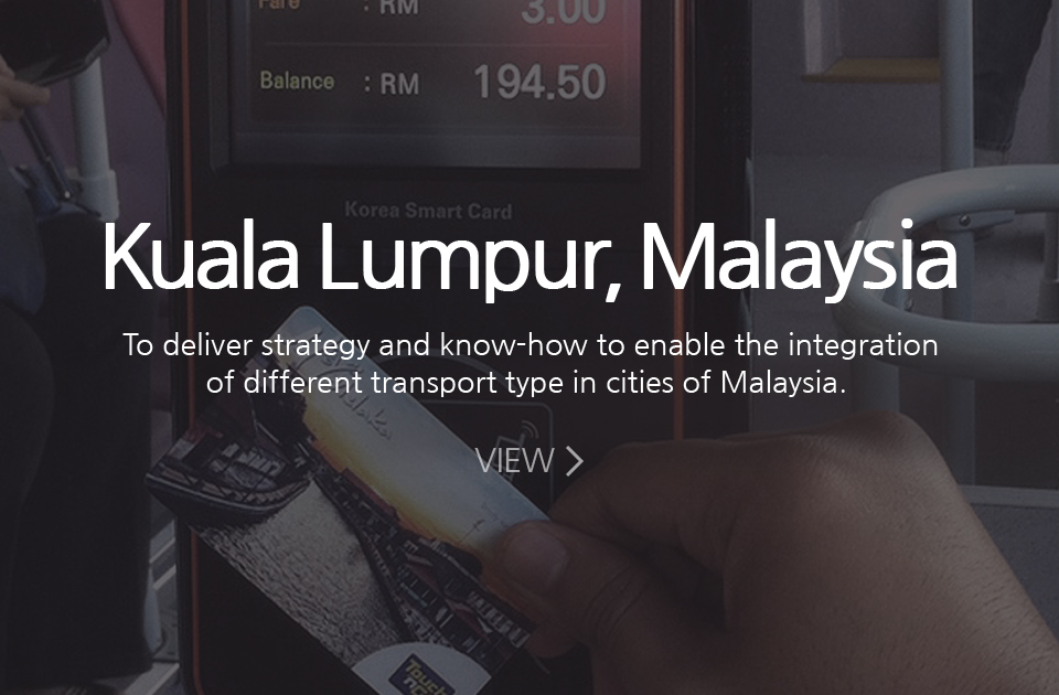 Kuala Lumpur, Malaysia/ to deliver strategy and know-how to enable the integration of different transport type in cities of malaysia.