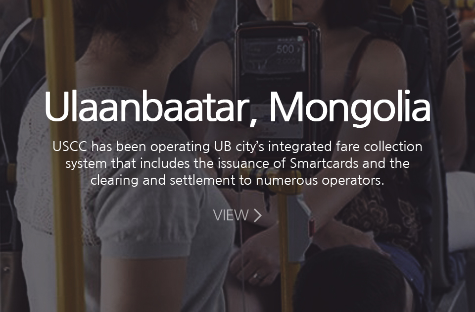 Ulaanbaatar, Mongolia/ USCC has been operating UB city's integrated fare collection system that includes the issuance of Smartcards and the clearing and settlement to numerous operators.